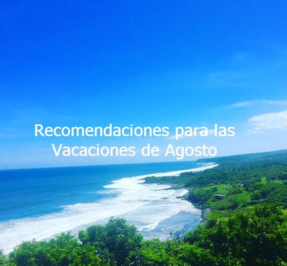 recomendaciones vacaciones agosto