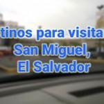 Thumbnail Destinos para visitar en San Miguel (El Salvador)
