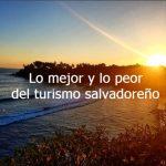 Thumbnail Turismo Salvadoreño: Lo bueno y lo malo