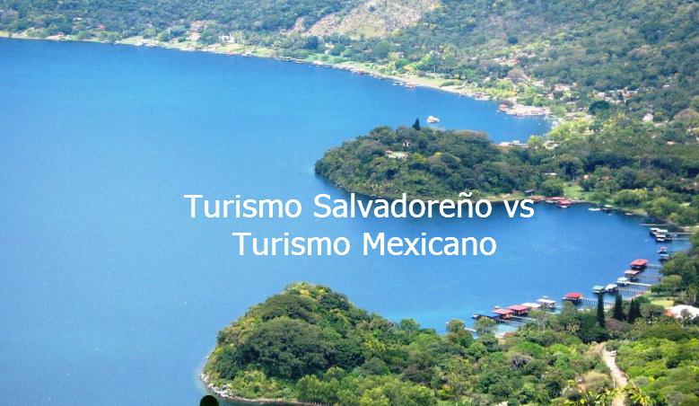 turismo salvadoreño vs turismo mexicano