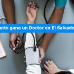 Thumbnail ¿Cuanto gana un Doctor en El Salvador 2019?