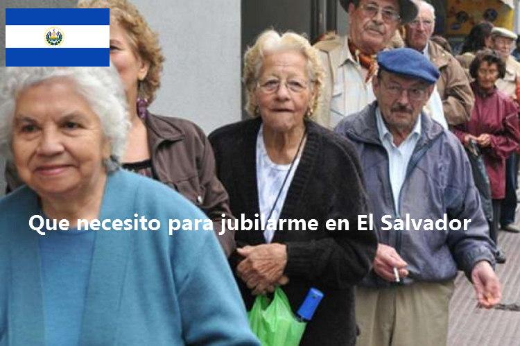 Requisitos para jubilarse en El Salvador