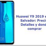 Thumbnail Huawei Y9 2019 en El Salvador: Precio, Detalles y donde comprar