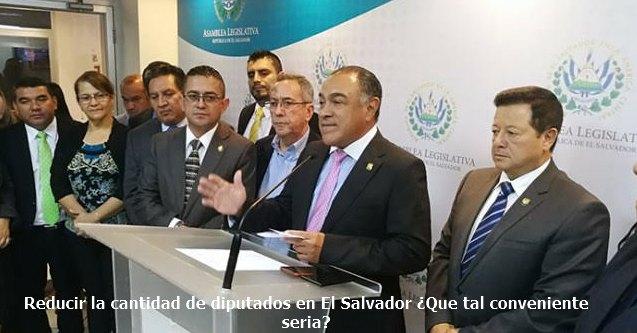 Reducir la cantidad de diputados en El Salvador