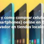 Thumbnail Cómo y donde comprar celulares (Smartphones) online en El Salvador en tiendas locales: