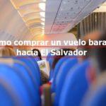 Thumbnail Cómo comprar un vuelo barato en diciembre 2019 hacia El Salvador