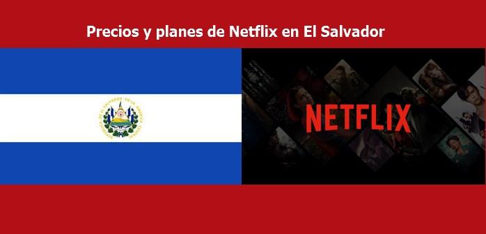 Netflix en El Salvador planes